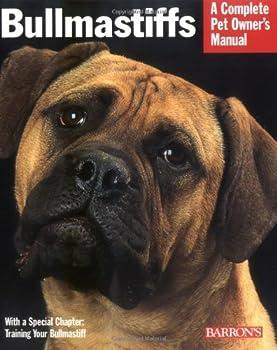 Bullmastiffs  Complete Pet Owner's Manual