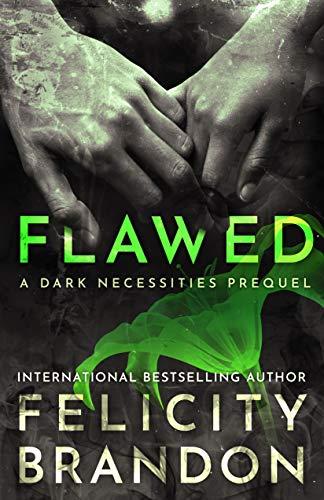 Download Flawed A Psychological Dark Romance The Dark Necessities Prequels Book 1 By Felicity Brandon