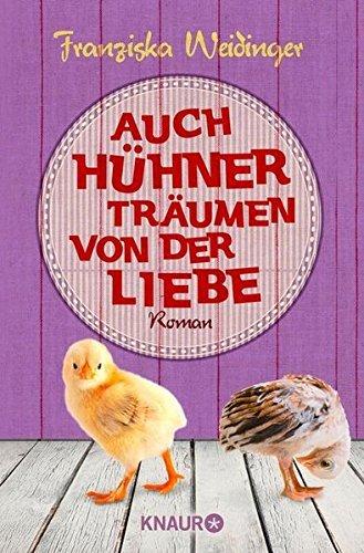 Auch H??hner tr??umen von der Liebe by Franziska Weidinger (2015-04-06)