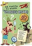 La vuelta al mundo de Sherlock Holmes (LAROUSSE - Infantil / Juvenil - Castellano - A partir de 8 años)