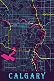 Calgary: 6x9 Lined Journal   Memory Book   Travel Journal   Diary To Record Your Thoughts   Graduation Gift   Teacher Gifts   Neon Map   For People Who Love To Travel   Calgary Alberta Canada