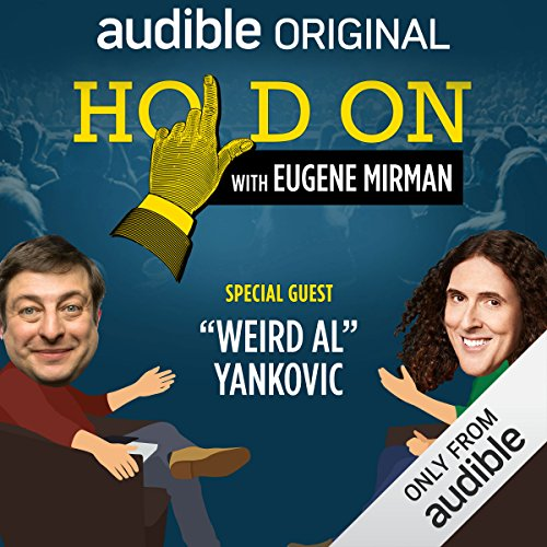 Ep. 2: Weird Al Loses His Glasses (Hold On with Eugene Mirman) audiobook cover art