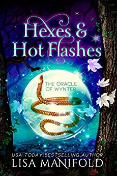 Hexes & Hot Flashes: A Paranormal Women's Fiction Romance (The Oracle of Wynter Book 1) by [Lisa  Manifold]