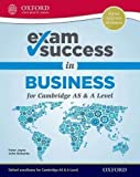 Exam success in business for Cambridge AS & A level. Per il triennio delle Scuole superiori. Con espansione online (Commerce for Cambridge AS & A Level)