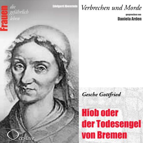 Gesche Gottfried - Hiob oder der Todesengel von Bremen Titelbild