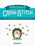 Whimsical Cross-Stitch: More Than 130 Designs from Trendy to Traditional