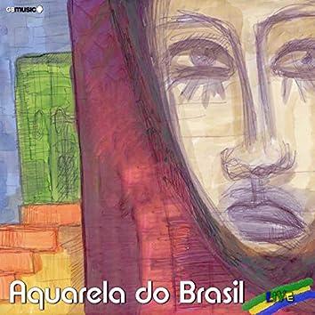 Aquarela Do Brasil Live