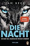 Die Nacht – Wirst du morgen noch leben?: Thriller - Der neue rasante SPIEGEL-Bestseller! (Björk und Brand Reihe, Band 2)