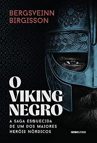 O viking negro: A saga esquecida de um dos maiores heróis nórdicos