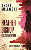 Heather Bishop: Einsatz in New York