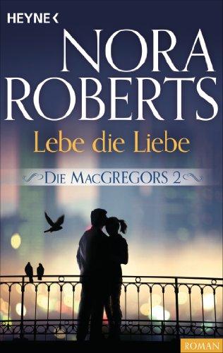 Download Die MacGregors 2. Lebe die Liebe (Die MacGregor-Serie) (German Edition) B00E5BZ3G6