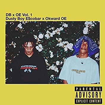 Okward OE & Dusty Boy E$scobar: Dboe, Vol. 1
