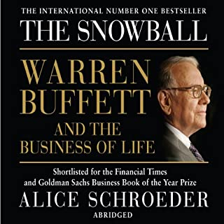 The Snowball     Warren Buffett and the Business of Life              By:                                                                                                                                 Alice Schroeder                               Narrated by:                                                                                                                                 Richard McGonagle                      Length: 9 hrs and 50 mins     434 ratings     Overall 4.6