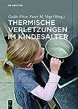 Thermische Verletzungen im Kindesalter (German Edition)
