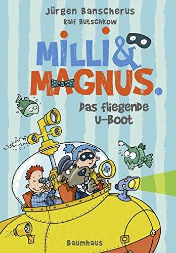 Milli und Magnus - Das fliegende U-Boot: . Band 2