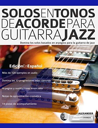 Solos en tonos de acorde para guitarra jazz: Edición en español (Guitarra de jazz nº 1)
