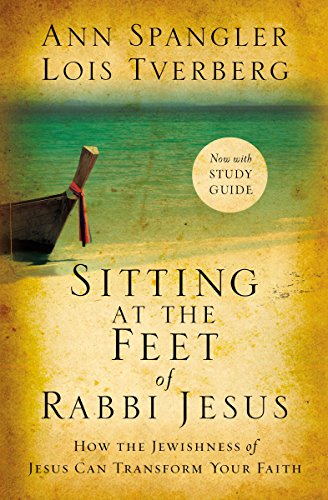 Sitting at the Feet of Rabbi Jesus: How the Jewishness of Jesus Can Transform Your Faith (English Edition)
