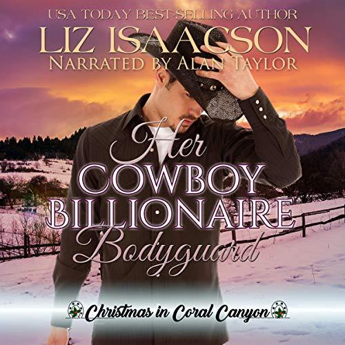 Her Cowboy Billionaire Bodyguard Audiobook By Liz Isaacson cover art
