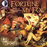 Fortune My Foe: Music of Shakespeare's Time