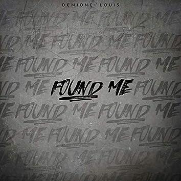 Found Me