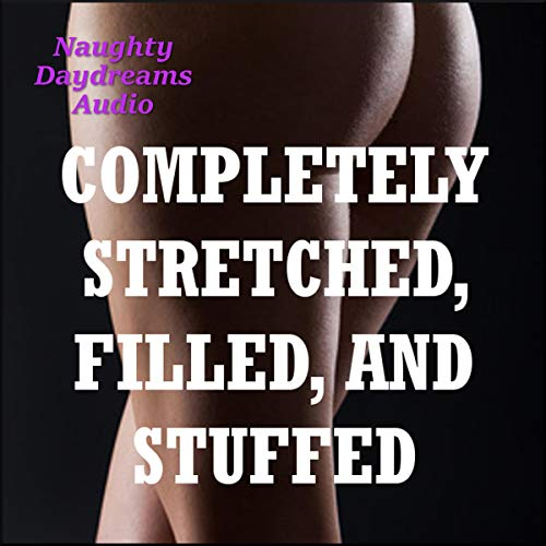 Completely Stretched, Filled and Stuffed audiobook cover art