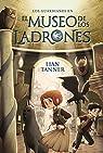 El museo de los ladrones: Los guardianes, libro I  - Narrativa Juvenil) par Tanner