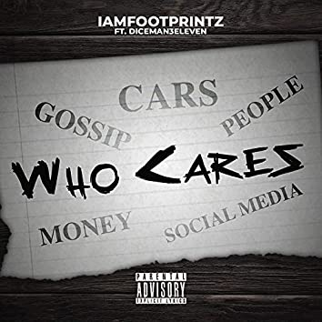Who Cares (feat. Diceman3eleven)