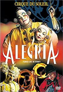 Cirque du Soleil: Alegria- Live in Sydney
