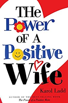 The Power of a Positive Wife GIFT by [Karol Ladd]