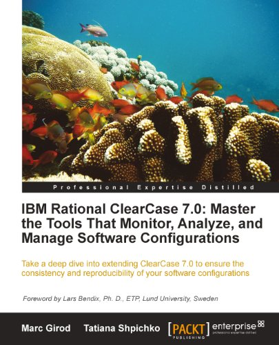 IBM Rational ClearCase 7.0: Master the Tools That Monitor, Analyze, and Manage Software Configurations (English Edition)