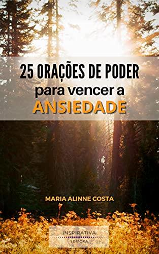 25 ORAÇÕES DE PODER PARA VENCER A ANSIEDADE