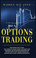 Options Trading: 4 Books In 1. The Complete Crash Course. The Basics For Beginners, The Advanced Strategies For Income. How To Day Trade Stocks And Options For A Living. Trading Psychology