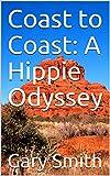 Coast to Coast: A Hippie Odyssey (English Edition)