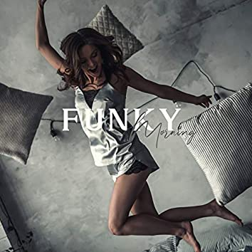 Funky Morning: Background Jazz Music for Lovely & Energetic Mornings