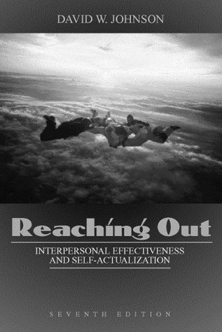 Reaching Out: Interpersonal Effectiveness and Self-Actualization (7th Edition)