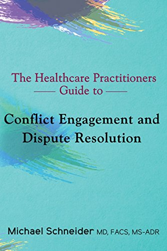 Compare Textbook Prices for The Healthcare Practitioners Guide to Conflict Engagement and Dispute Resolution: Negotiation, Mediation and Arbitration in Medical Disputes First Edition Edition ISBN 9780692136058 by Schneider MD MS-, Dr Michael