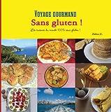 Voyage gourmand sans gluten ! Les cuisines du monde 100 % sans gluten ! (French Edition)