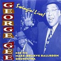 Swingin' Live by George Gee & His Make-Believe (2005-01-20)