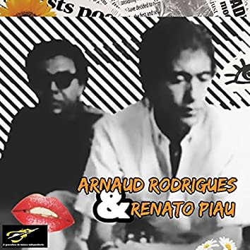 Arnaud Rodrigues & Renato Piau