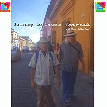 Journey to Oaxaca (feat. Plastic Rubber Band)