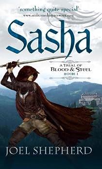 Sasha (A Trial of Blood & Steel Book 1) by [Joel Shepherd]