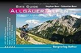 Bike Guide Allgäuer Alpen: 40 Mountainbike-Touren zwischen Lindau und Füssen. Mit GPS-Tracks (Rother Bike Guide)