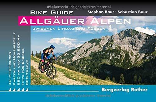 Bike Guide Allgäuer Alpen: 40 Mountainbike-Touren zwischen Lindau und Füssen. Mit GPS-Tracks