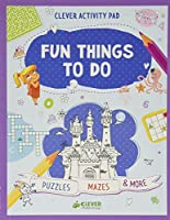 Fun Things To Do: Puzzles, Mazes & More (Clever Activity Pad)