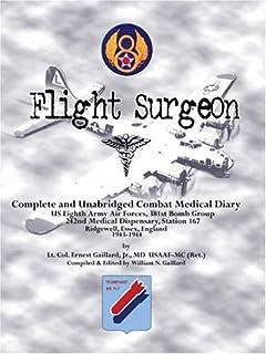 Flight Surgeon: Diary of Medical Detachment, 1943-1944: Diary of Medical Detachment, 1943-1944