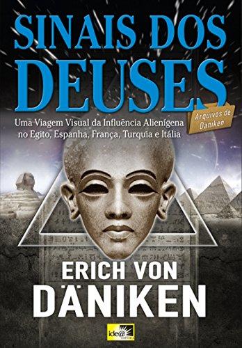 Sinais dos Deuses: uma Viagem Visual da Influência Alienígena no Egito, Espanha, França, Turquia e Itália