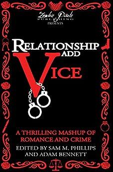 [Sam Phillips, Adam Bennett]のRelationship Add Vice: A Thrilling Mashup of Romance and Crime (English Edition)