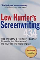 Lew Hunter's Screenwriting 434: The Industry's Premier Teacher Reveals the Secrets of the Successful Screenplay by Lew Hunter(2004-05-04)