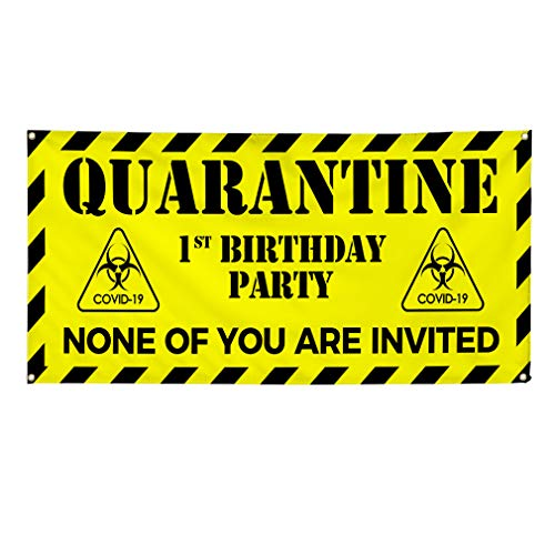 Vinyl Banner Multiple Sizes 1St Quarantine Birthday Party None of You are Invited Biohazard Funny Humor and Novelty Outdoor Weatherproof Industrial Yard Signs 4 Grommets 16x40Inches