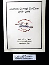 Damascus Through the Years 1808-2008: Bicentennial Celebration of Damascus, Butler Township, and Goshen Township in Columbiana County, Ohio
